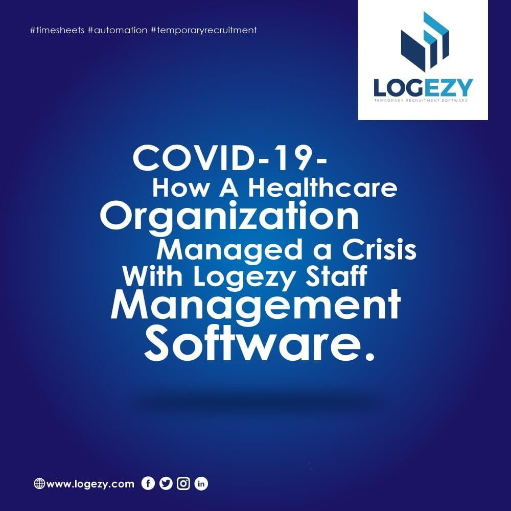 COVID19- How a Healthcare Organization Managed a Crisis With Logezy Staff Management Software